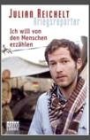 Julian Reichelt, Kriegsreporter, Ich will von den Menschen erzählen