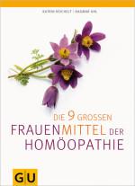 """""""Die 9 großen Frauenmittel der Homöopathie"""", Katrin Reichelt, Globuli, Globulix"""