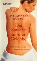 Die Sprache unserer Gelenke, Jean-Pierre Barral