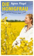 Die Honigfrau, Agnes Flügel, Buch, Honig, gesund, Globuli, Homöopathie