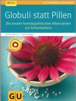 Globuli, Homöopathie. Globuli statt Pillen, GU, Alternativen Schulmedizin, Katrin Reichelt, Sven Sommer