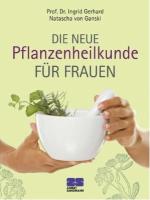 Die neue Pflanzenheilkunde für Frauen, Buch, Gerhard
